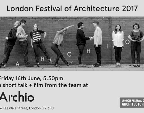 Archio event: London Festival of Architecture 2017